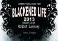 BLACKENED LIFE FESTIVAL— 2013